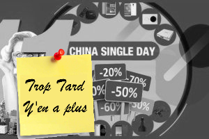 Deal expiré Single Day 11.11, Black Friday Chinois, le fil des (...)